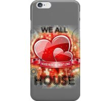 We All Love House - (House Music All Night Long) Grunge iPhone Case/Skin