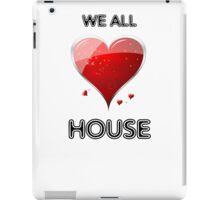 We All Love House iPad Case/Skin