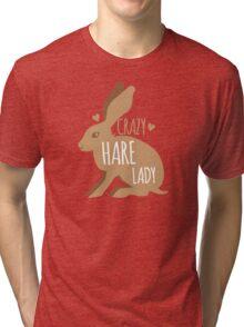 Crazy hare lady Tri-blend T-Shirt