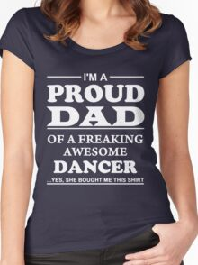 PROUD DAD OF A DANCER Women's Fitted Scoop T-Shirt