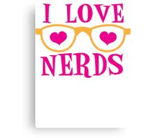 I love NERDS with cute nerdy Glasses and heart Canvas Print