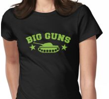 BIG GUNS with military tank weapon Womens Fitted T-Shirt