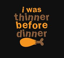 I WAS THINNER before DINNER with turkey drumstick funny Unisex T-Shirt