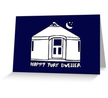 Happy Yurt Dweller (color choices 1 of 3) Greeting Card