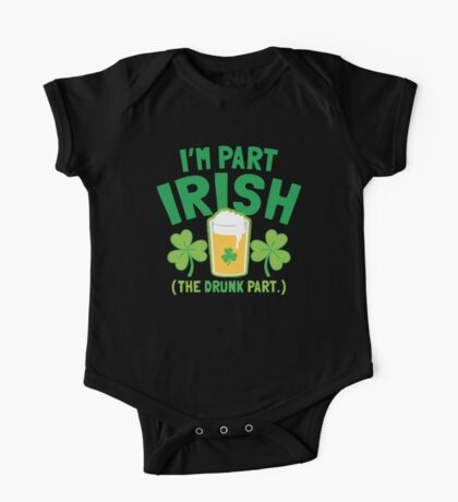 I'm PART Irish (the drunk part) with pint drink glass One Piece - Short Sleeve