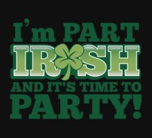 I'm Part IRISH and it's time to PARTY! One Piece - Short Sleeve