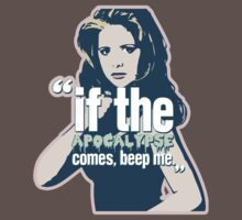 if the apocalypse comes beep me by LordOfTheShirt