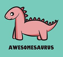 Awesomesaurus (pink) by Lauramazing