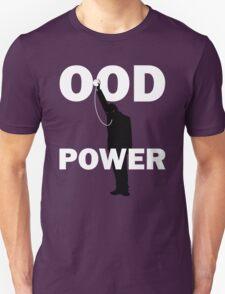 Ood Power T-Shirt