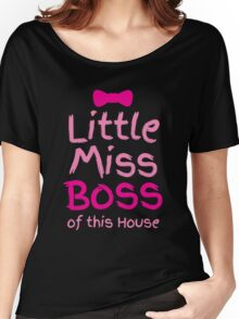 Little miss boss of this house with a bow Women's Relaxed Fit T-Shirt