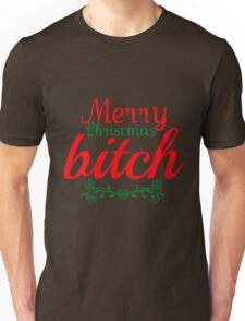 Merry Christmas Bitch Unisex T-Shirt