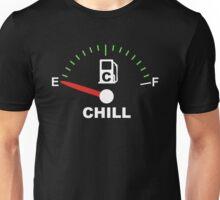 no chill fuel gauge Unisex T-Shirt