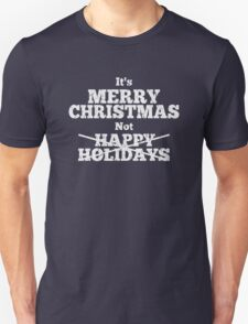It's Merry Christmas Not Happy Holidays Weathered T-Shirt