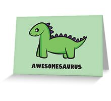 Awesomesaurus (green) Greeting Card