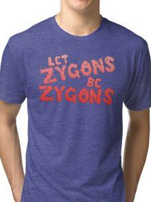 let zygons be zygons Tri-blend T-Shirt