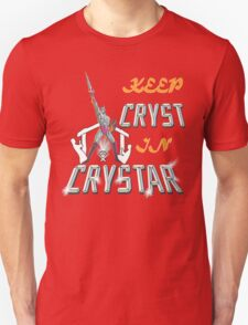 Keep CRYST In CRYSTAR T-Shirt