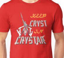 Keep CRYST In CRYSTAR Unisex T-Shirt