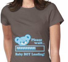 Please Wait... Baby BOY Loading  Womens Fitted T-Shirt