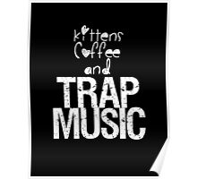 KITTENS COFFEE & TRAP MUSIC Poster