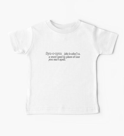 Synonym. A word used in place of one you can't spell. Baby Tee
