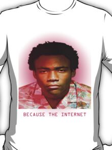 BECAUSE THE INTERNET new T-Shirt