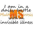 MS Daily Battle with Invisible Illness by debsdesigns