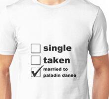 Single. Taken. Married to Paladin Danse Unisex T-Shirt