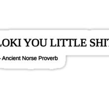 Loki you little s**t Sticker