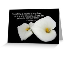 lovely lilies w/ 2 cor 5:17 Greeting Card