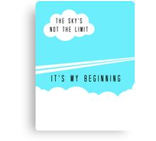 The sky's not the limit - it's my beginning Canvas Print