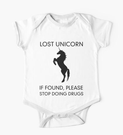 Lost Unicorn. If found, please stop doing drugs One Piece - Short Sleeve