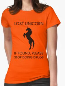 Lost Unicorn. If found, please stop doing drugs Womens Fitted T-Shirt