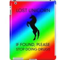 Lost Unicorn. If found, please stop doing drugs iPad Case/Skin