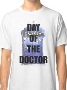 DAY OF THE DOCTOR! Classic T-Shirt