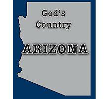 Arizona is God's Country Photographic Print