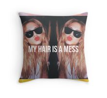 MY HAIR IS A MESS 1. PRINT Throw Pillow