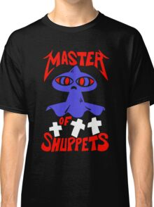 Master of Shuppets Classic T-Shirt