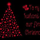 To My Husband On Our First Christmas by Vickie Emms