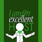 I Am An Excellent Host by mystereoheart