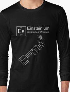 Einsteinium - The Element of Genius Long Sleeve T-Shirt