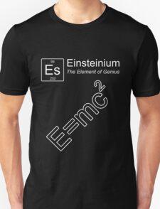 Einsteinium - The Element of Genius Unisex T-Shirt