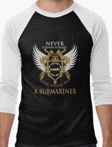 Never Underestimate the power of a Submariner Men's Baseball ¾ T-Shirt
