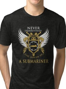 Never Underestimate the power of a Submariner Tri-blend T-Shirt