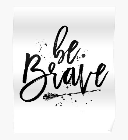 Be Brave. Poster