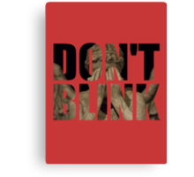 Doctor Who - Don't Blink (Coloured Background) Canvas Print