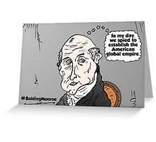Bald James Monroe opinion cartoon Greeting Card