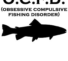 Obsessive Compulsive Fishing Disorder by kwg2200