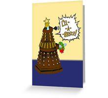 Dalek Holiday  Greeting Card