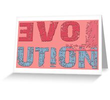LOVE EVOLUTION Greeting Card