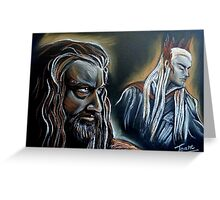 """He never forgave, he never forgot"" Thorin and Thranduil Greeting Card"